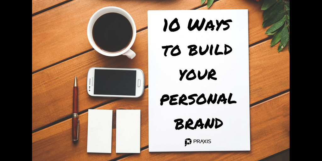 10 Ways to Build Your Personal Brand
