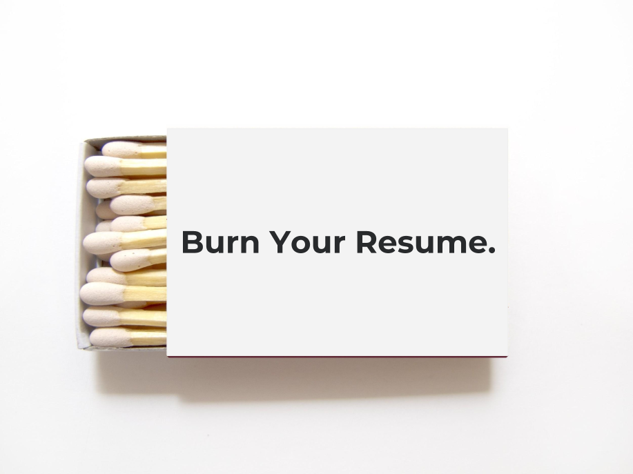 Burn Your Resume, Show Your Work