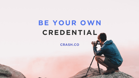Be Your Own Credential
