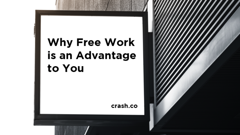 Why Free Work is an Advantage to You