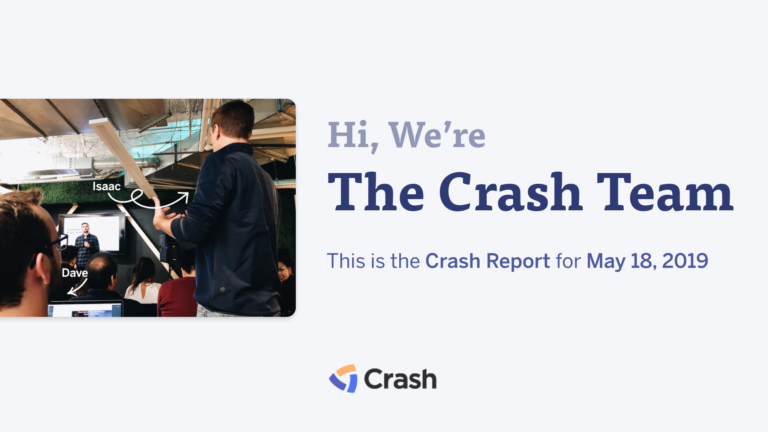 The Crash Report: May 18, 2019